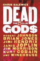 Salewicz, Chris - Dead Gods: The 27 Club - 9781784291334 - V9781784291334