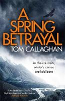 Callaghan, Tom - A Spring Betrayal - 9781784292430 - V9781784292430