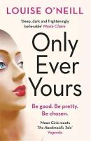 O'Neill, Louise - Only Ever Yours - 9781784294007 - V9781784294007