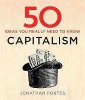 Portes, Jonathan - 50 Capitalism Ideas You Really Need to Know - 9781784296094 - V9781784296094