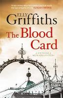 Griffiths, Elly - The Blood Card: Stephens and Mephisto Mystery 3 - 9781784296674 - V9781784296674