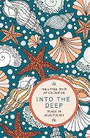 Anderson, Amber - The Little Book of Colouring: Into the Deep - 9781784298401 - V9781784298401