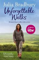 Bradbury, Julia - Unforgettable Walks: Best Walks With A View - 9781784298821 - V9781784298821