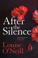 O'Neill, Louise - After the Silence (H/B) - 9781784298890 - 9781784298890