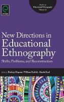 Rodney Hopson - New Directions in Educational Ethnography: Shifts, Problems, and Reconstruction (Studies in Educational Ethnography) - 9781784416249 - V9781784416249