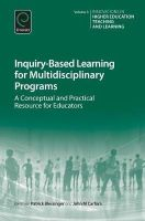 Patrick Blessinger - Inquiry-Based Learning for Multidisciplinary Programs: A Conceptual and Practical Resource for Educators (Innovations in Higher Education Teaching and Learning) - 9781784418489 - V9781784418489