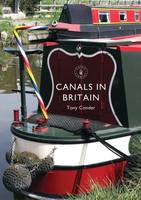 Conder, Tony - Canals in Britain (Shire Library) - 9781784420505 - V9781784420505
