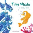 George, Joshua - Tiny Whale (Picture Story Books) - 9781784452872 - V9781784452872