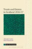 Garden, Alexander, Mackintosh, Simon - Trusts and Estates in Scotland 2016/17 (Core Tax Annuals) - 9781784511876 - KOC0019572