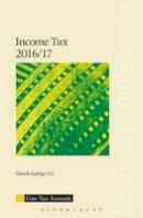 Laing, Sarah - Core Tax Annual: Income Tax 2016/17 (Core Tax Annuals) - 9781784512859 - KOC0019570