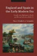 Fernandez, Oscar Ruiz - England and Spain in the Early Modern Era - 9781784531171 - V9781784531171
