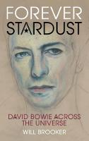 Brooker, Will - Forever Stardust: David Bowie Across the Universe - 9781784531423 - V9781784531423