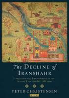 Christensen, Peter - Decline of Iranshahr - 9781784533182 - V9781784533182
