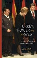 Bilgic, Ali - Turkey, Power and the West: Gendered International Relations and Foreign Policy - 9781784533472 - V9781784533472