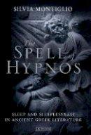Montiglio, Silvia - The Spell of Hypnos - 9781784533519 - V9781784533519