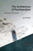 Rendell, Jane - The Architecture of Psychoanalysis: Spaces of Transition - 9781784536541 - V9781784536541