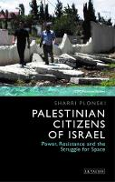 Plonski, Sharri - Palestinian Citizens of Israel: Power, Resistance and the Struggle for Space (SOAS Palestinian Studies) - 9781784536565 - V9781784536565