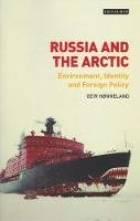 Hønneland, Geir - Russia and the Arctic: Environment, Identity and Foreign Policy - 9781784536817 - V9781784536817