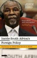 Siko, John - Inside South Africa's Foreign Policy: Diplomacy in Africa from Smuts to Mbeki (International Library of African Studies) - 9781784537364 - V9781784537364