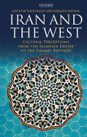 Margaux Whiskin (Ed) - Iran and the West (International Library of Iranian Studies) - 9781784538569 - V9781784538569