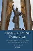 Helene Thibault - Transforming Tajikistan: State-building and Islam in Post-Soviet Central Asia - 9781784539214 - V9781784539214