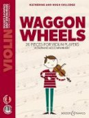 Katherine Colledge, Hugh Colledge - Waggon Wheels, für Violine u. Klavier, Spielpartitur u. Einzelstimme - 9781784544775 - V9781784544775
