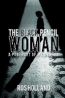 Ros Holland - The Black Pencil Woman: A Portrait of My Mother - 9781784553524 - V9781784553524