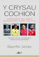 Jones, Gwynfor Pierce - Y Crysau Cochion - Chwaraewyr Pel-Droed Cymru 1946 - 2016 (Welsh Edition) - 9781784613303 - V9781784613303