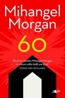Morgan, Mihangel - 60 (Welsh Edition) - 9781784613983 - V9781784613983