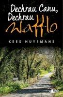 Huysmans, Kees - Dechrau Canu, Dechrau Wafflo (Welsh Edition) - 9781784614119 - V9781784614119
