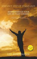 Ulf Brackmann - Step Out Step Up Stand Out: Revolutionize Your Life in 3 Easy Strides - 9781784621476 - V9781784621476