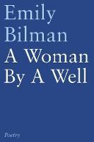 Bilman, Emily - A Woman by a Well - 9781784623135 - V9781784623135