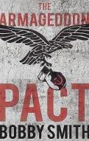 Smith, Bobby - The Armageddon Pact - 9781784623845 - V9781784623845