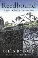 Byford, Giles - Reedbound: A Year on Ireland's Waterways - 9781784623999 - 9781784623999
