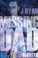 Ryan, J - Missing Dad - 9781784624743 - V9781784624743
