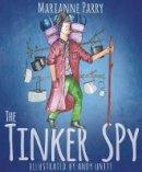 Parry, Marianne - The Tinker Spy - 9781784625085 - V9781784625085
