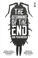 Parkinson, Ian - The Beginning of the End - 9781784630263 - V9781784630263