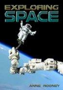 Rooney, Anne - Exploring Space - 9781784640422 - V9781784640422