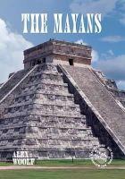 Woolf, Alex - The Mayans (KS2 History) - 9781784640675 - V9781784640675
