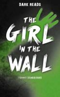 Donbavand, Tommy - The Girl in the Wall (Dark Reads) - 9781784640835 - V9781784640835