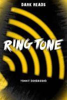 Donbavand, Tommy - Ringtone (Dark Reads) - 9781784640859 - V9781784640859