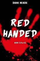 Evans, Ann - Red Handed (Dark Reads) - 9781784640958 - V9781784640958
