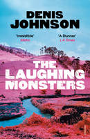 Johnson, Denis - The Laughing Monsters - 9781784700225 - V9781784700225
