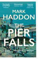 Haddon, Mark - The Pier Falls - 9781784701963 - V9781784701963