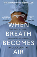 Kalanithi, Paul - When Breath Becomes Air - 9781784701994 - V9781784701994