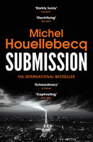 Houellebecq, Michel - Submission - 9781784702052 - V9781784702052