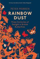 Marren, Peter - Rainbow Dust: Three Centuries of Delight in British Butterflies - 9781784703189 - V9781784703189