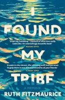 Fitzmaurice, Ruth - I Found My Tribe - 9781784705466 - 9781784705466