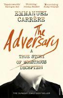 Carrère, Emmanuel - The Adversary: A True Story of Monstrous Deception - 9781784705800 - V9781784705800