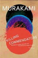 Murakami, Haruki - Killing Commendatore - 9781784707330 - 9781784707330